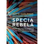 Specia rebelă. Despre creativitatea oamenilor și despre modul în care ea schimbă lumea