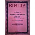 Biblia (tiparita in zilele majestatii sale Carol I)