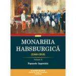 Monarhia Habsburgică (1848-1918). Volumul 2
