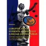 Corupţia uriaşă, evidentă a sistemului judiciar contemporan