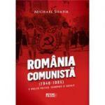 Romania Comunista (1948-1985). O analiza politica, economica si sociala