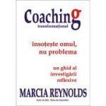 Coaching transformational. Insoteste omul, nu problema