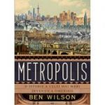 Metropolis. O istorie a celei mai mari invenții a omenirii