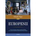 Europenii. Trei vieți și formarea unei culturi cosmopolite în Europa secolului al XIX-lea