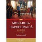 Monarhia Habsburgică (1848-1918). Volumul 3