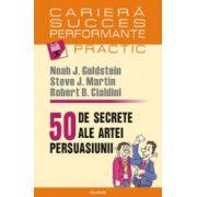 50 de secrete ale artei persuasiunii