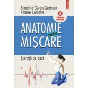 Anatomie pentru miscare, vol. 2. Exercitii de baza