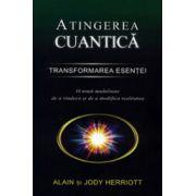 Atingerea cuantica. Transformarea esentei