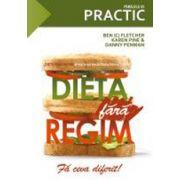 Dieta fara regim. Fa ceva diferit