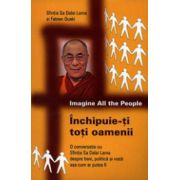 Inchipuie-ti toti oamenii. O conversatie cu Sfintia Sa Dalai Lama despre bani, politica si viata asa cum ar putea fi