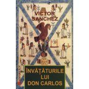 Invataturile lui Don Carlos. Aplicatii practice ale lucrarilor lui Carlos Castaneda