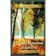"Izvorul luminos al iubirii. Seria ""Invata sa te ierti"", vol. 5"