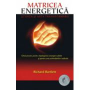Matricea Energetica. Stiinta si arta transformarii