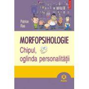 Morfopsihologie. Chipul, oglinda personalitatii