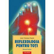 Reflexologia pentru toti. Manual ilustrat