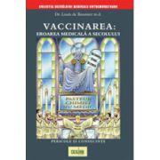 Vaccinarea: eroarea medicala a secolului. Pericole şi consecinţe