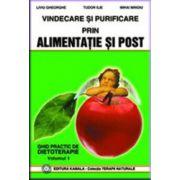 Vindecare si purificare prin alimentatie si post. Vol. 1
