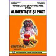 Vindecare si purificare prin alimentatie si post. Vol. 2