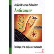 Anticancer. Invinge prin mijloace naturale