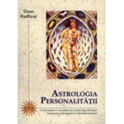 Astrologia personalitatii. O reformulare a conceptelor si a idealurilor astrologice exprimata in termenii psihologiei si ai filozofiei contemporane