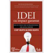 Idei cu impact garantat. De ce unele idei supravietuiesc, iar altele dispar