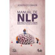 Manual de NLP. Ghid practic pentru a obtine rezultatele pe care le doresti