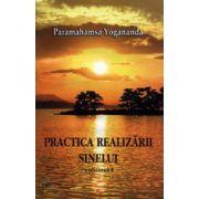 Practica realizării sinelui. Vol. 1
