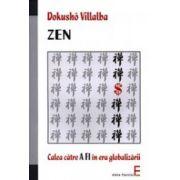 Zen. Calea catre A FI in era globalizarii