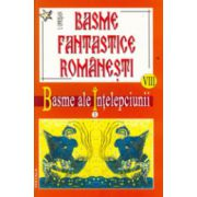 Basme fantastice romanesti, vol 8-9 (Basme ale intelepciunii, 2 vol)