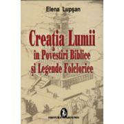 Creatia lumii in povestiri biblice si legende folclorice