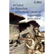 Cultul lui Zamolxis • Credinte, rituri si superstitii geto-dace