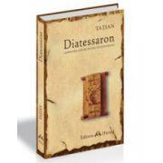 Diatessaron. Armonia celor patru Evanghelii