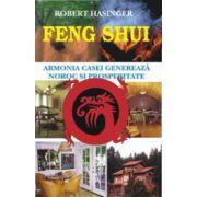 Feng Shui. Armonia casei genereaza noroc si prosperitate