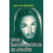 Iisus. Imparatia pacii se apropie