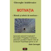 Motivatia. Metode si tehnici de motivare