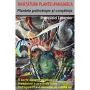 Plantele psihotrope si constiinta. Invatatura plantei ayahuasca