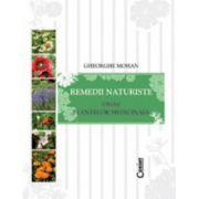 Remedii naturiste. Ghidul plantelor medicinale