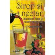 Sirop si nectar din fructe, flori si plante medicinale