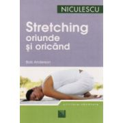 Stretching. Oriunde si oricand