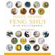 Totul despre feng shui. Mica enciclopedie