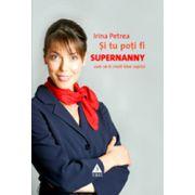 Si tu poti fi Supernanny. Cum sa-ti cresti bine copilul