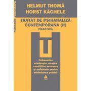 Tratat de psihanaliza contemporana. Vol. 2