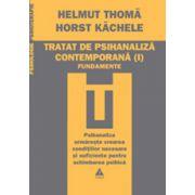 Tratat de psihanaliza contemporana. Vol. 1
