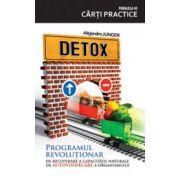 Detox. Recuperarea capacitatii naturale de autovindecare a organismului