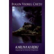 Karuna Ki Reiki. Vindecare si evolutie spirituala