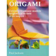Origami. Cele mai frumoase modele va incanta si va inspira