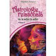Astrologie relationala. De la suflet la suflet. Vol.2