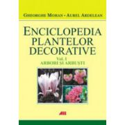 Enciclopedia plantelor decorative. Vol. 1. Arbori si arbusti