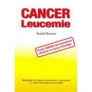 Cancer, leucemie. Modalităţi de tratare a cancerului, a leucemiei şi a altor boli aparent incurabile