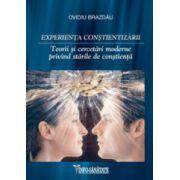 Experienţa conştientizării. Teorii şi cercetări moderne privind stările de conştienţă